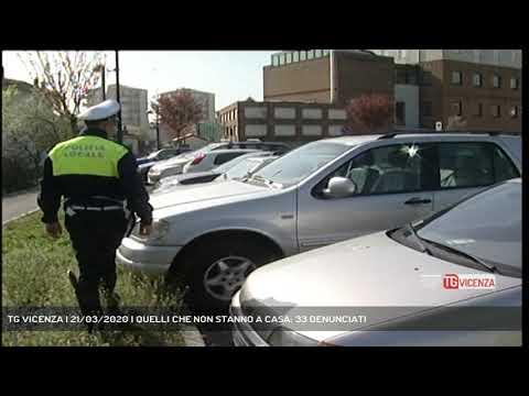 TG VICENZA | 21/03/2020 | QUELLI CHE NON STANNO A CASA: 33 DENUNCIATI