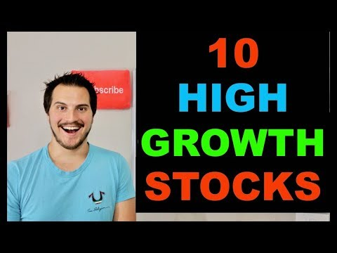 10 FAST GROWTH STOCKS I MAY BUY 2019