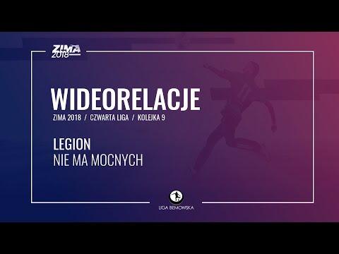 LIGA BEMOWSKA / ZIMA 2018 / KOLEJKA 9 / LEGION - NIE MA MOCNYCH