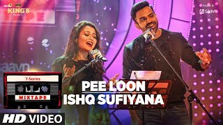 Kings Goa presents, T-Series Mixtape powered by Saavn brings to you the 12th mix from the series, between Pee Loon and Ishq Sufiyana in the voice of Neha Kakkar and Sreerama Chandra  from #TSeriesMixtape.Song - Pee Loon/Ishq Sufiyana Singers - Neha Kakkar & Sreerama Chandra  Music By - Abhijit Vaghani Produced by: Bhushan Kumar Directed by: Ahmed Khan Conceptualized & Developed by - Shivam Chanana & Sonal Chawla Editor: Nitin FCP & Sachin Tiwari Creative assistance & Project Coordinator to Abhijit Vaghani - Parmita Mathur Creative Designs by – Sunil Sharma Presented by – Goa Kings Powered by - Saavn Music Instruments Partner - Furtados Radio Partners - Fever FM & My FM Additional Music Credits: Music Programmed By - Abhijit Vaghani Gaurav Vaswani – Harmonium/Keys Rahul Pandirkar - Hybrid Drums Amit Chauhan - Electric Guitar Rahul Bakshi - TablaAbhinav Khokhar - Bass GuitarChhotulal - DholakNikhil Honkalas - FluteGautam Sharma – Percussion Anusha Ramasubramoney - Vocalist Murishka D'cruz - Vocalist Dean Sequeira - Vocalist Nihal Shetty - Vocalist Parmita Mathur - Vocalist Rehearsed at- T-SERIES Studios Recorded By - Surajit Ghosh Mazumdar, Dattaray Narvekar Mixed and Mastered by Aftab Khan at Headroom Studio Mix Assistant: Dhron Galiyawala Original Song Credits: Pee Loon : Lyrics: Irshad KamilMusic: Pritam ChakrabortyIshq Sufiyana : MUSIC DIRECTOR - Vishal Dadlani, Shekhar RavjianiLYRICS - Rajat Arora___Enjoy & stay connected with us!► Subscribe to T-Series: http://bit.ly/TSeriesYouTube► Like us on Facebook: https://www.facebook.com/tseriesmusic► Follow us on Twitter: https://twitter.com/tseries► Follow us on Instagram: http://bit.ly/InstagramTseries