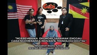 Program Radio AZAM: Ngerembaika Ekonomi Sarawak Enggau Cara Ngemeranka Inovasi & Teknologi Digital