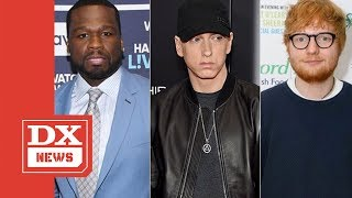 50 Cent Says Record With Eminem & Ed Sheeran Is On The Way