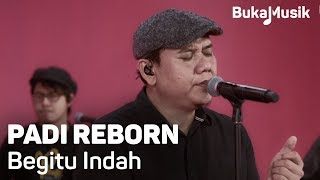 Video Padi Reborn - Begitu Indah (with Lyrics) | BukaMusik MP3, 3GP, MP4, WEBM, AVI, FLV April 2019