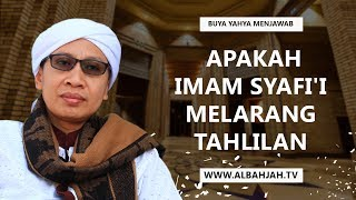 Video Apakah Imam Syafi'i Melarang Tahlilan? - Buya Yahya Menjawab MP3, 3GP, MP4, WEBM, AVI, FLV Mei 2018
