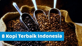 8 Kopi Terbaik Indonesia Hingga Terkenal Di Mancanegara