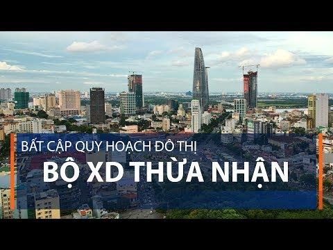 Bất cập quy hoạch đô thị: Bộ XD thừa nhận | VTC1 - Thời lượng: 54 giây.