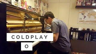 Coldplay - O (Piano Cover)
