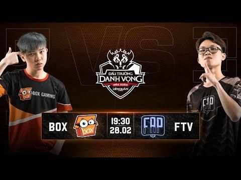 BOX Gaming vs FAPtv [Vòng 2] [28.02.2019] - Đấu Trường Danh Vọng Mùa Xuân 2019 - Thời lượng: 1:13:20.