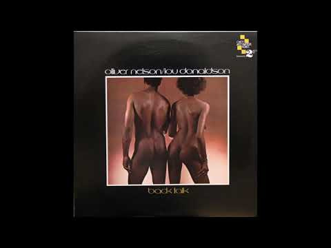 Oliver Nelson/Lou Donaldson – Back Talk (Full Album)