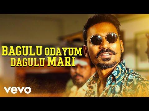 Bagulu Odayum Dagulu - Maari Movie song, Dhanush