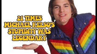 Video 21 Times Michael Kelso's Stupidity Was Legendary MP3, 3GP, MP4, WEBM, AVI, FLV Desember 2018
