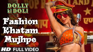 Nonton  Fashion Khatam Mujhpe  Full Video Song   Dolly Ki Doli   T Series Film Subtitle Indonesia Streaming Movie Download