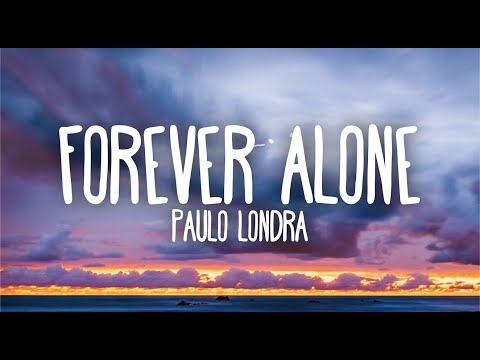 Paulo Londra - Forever Alone (Lyrics)