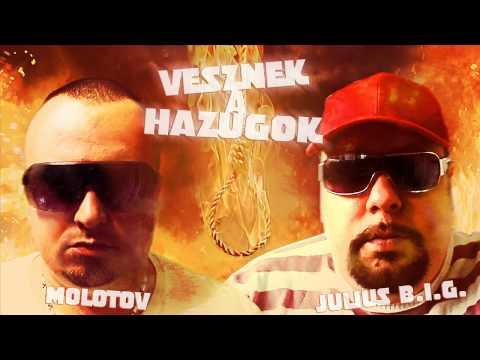 MOLOTOV &JULIUS B.I.G - Vesznek a Hazugok!