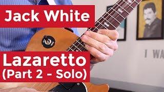 Jack White - Lazaretto - Part 2: Solo (Guitar Lesson) by Shawn Parrotte