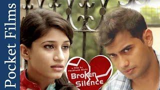 Broken Silence - Romantic Short Film | Based On Real Love Story