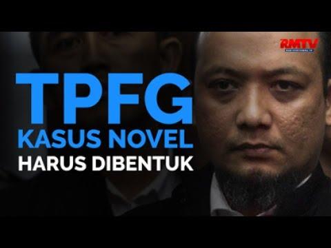 TPFG Kasus Novel Harus Dibentuk
