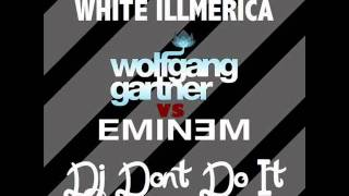 Thumbnail for DJ Dont Do It — White Illmerica (Eminem vs. Wolfgang Gartner)