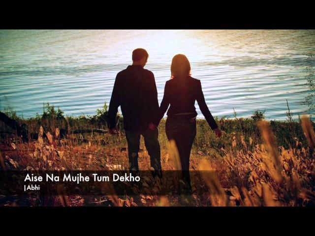 Aise Na Mujhe Tum Dekho Song Movie Name
