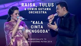 Video Raisa & Tulus - Kala Cinta Menggoda (Konser Erwin Gutawa Salute to Guruh Soekarno Putra 2014) MP3, 3GP, MP4, WEBM, AVI, FLV Agustus 2019