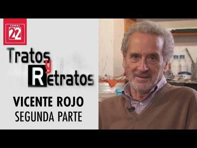 Tratos y retratos. Vicente Rojo. Segunda parte.