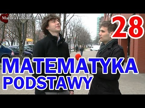 Matura To Bzdura - MATEMATYKA PODSTAWY odc. 28