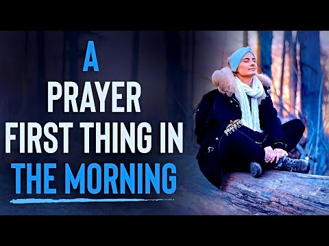 Start Today With This Morning Prayer | Daily Inspiration For God's Blessings