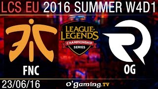 Fnatic vs Origen - LCS EU Summer Split 2016 - W4D1