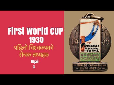 (Fifa World Cup Football 1930: यस्ता थिए रोचक तथ्यहरू - Duration: 5 minutes, 57 seconds.)