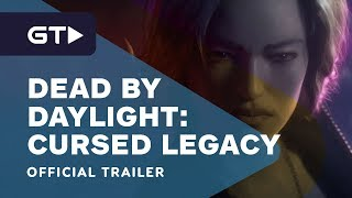 Dead by Daylight - Cursed Legacy Official Trailer by GameTrailers