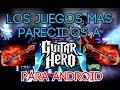 Los Juegos Mas Parecidos A Guitar Hero Para Android Tot