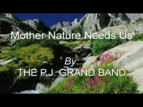 Mother Nature Needs Us w/lyrics Environment Song (Original)by The PJ GRAND BAND