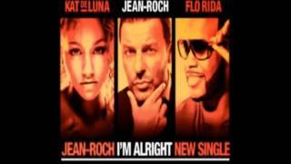 Jean-Roch Ft. Flo Rida & Kat DeLuna -- I'm Alright