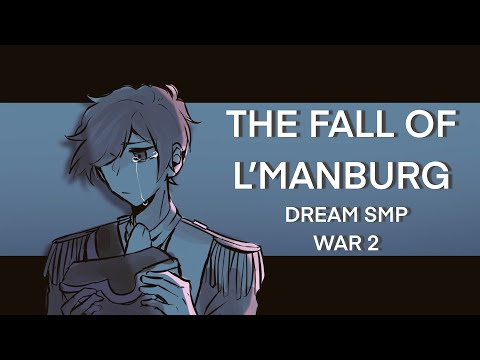 The Fall Of L'manburg [ Dream SMP War 2 animatic ]