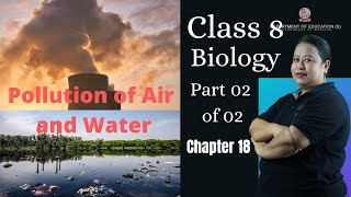 Class VIII Science (Biology) Chapter 18: Pollution of Air and Water (Part 2 of 2)