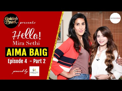 Aima Baig: I Don't Want To Be Eye Candy | Golden Pearl Presents Hello! Mira Sethi Episode 4 Part 2