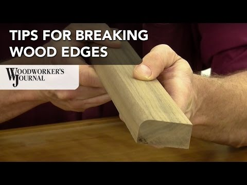 How To Break or Soften Edges on Woodworking Projects (видео)
