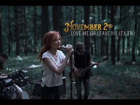 NOVEMBER 2ND - Love Me or Leave Me (TX, TN) /Official Music Video/