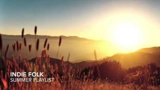 INDIE FOLK/ACOUSTIC SUMMER 1HR PLAYLIST 2016/2017 (ALTERNATIVE NEW MUSIC)