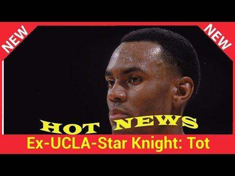 Ex-UCLA-Star Knight: Tot aufgefunden nach Abschieds-Clip!