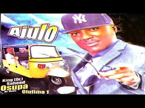 AJULO [KING(DR) SAHEED OSUPA] - Latest Yoruba 2018 Music Video