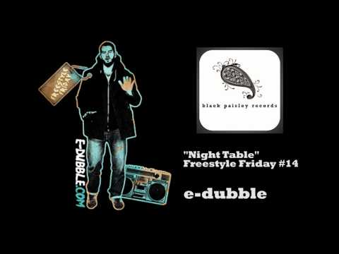 e-dubble - Night Table (Freestyle Friday #14)