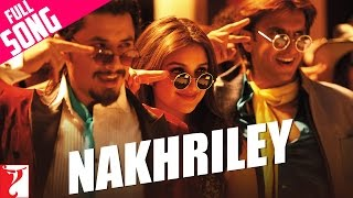 Nonton Nakhriley   Full Song   Kill Dil   Ranveer Singh   Parineeti Chopra   Shankar Mahadevan   Gulzar Film Subtitle Indonesia Streaming Movie Download