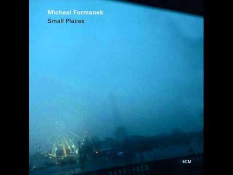 Michael Formanek - Small Places (2012) online metal music video by MICHAEL FORMANEK
