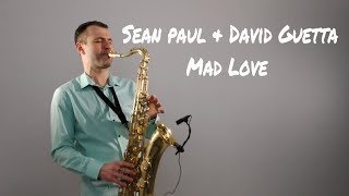 Sean Paul, David Guetta - Mad Love [Saxophone Cover] by Juozas Kuraitis