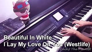 Video Beautiful In White // I Lay My Love On You (By Westlife) (Piano Arrangement) MP3, 3GP, MP4, WEBM, AVI, FLV Juni 2018