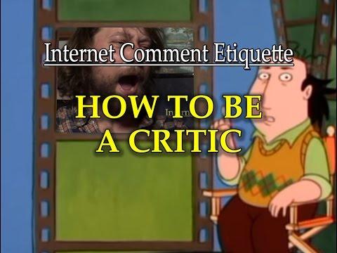 "Internet Comment Etiquette: ""How to be a Critic"""