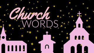 Church Words - Week 5