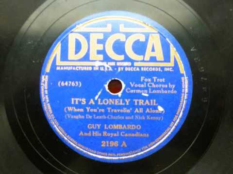 Guy Lombardo - Its A Lonely Trail {1938} {Carmen Lombardo, Vocal Refrain}