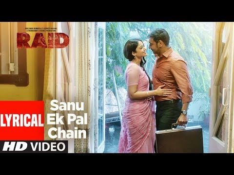 Sanu Ek Pal Chain Lyrical Video | Raid | Ajay Devg